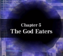 Chapter 5: The God Eaters