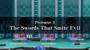 Prologue 3 - The Swords That Smite Evil