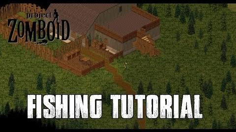 PROJECT ZOMBOID TUTORIALS - 6 - FISHING & FISHING EQUIPMENT