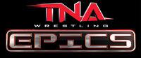 TNA Epics