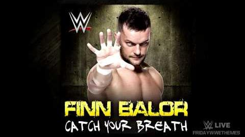 """WWE """"Catch Your Breath"""" By CFO$ (Finn Bàlor 2nd & New Theme Song)"""