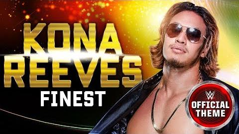 Kona Reeves - Finest (Entrance Theme)