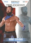 2012 TNA Impact Wrestling Reflexxions Trading Cards (Tristar) Eric Young 48
