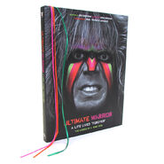 Ultimate Warrior A Life Lived Forever Hardcover Book