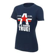 Kurt Angle It's Damn True Women's Authentic T-Shirt