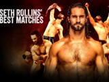 The Best of WWE: Seth Rollins' Best Matches