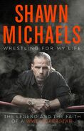 Wrestling for My Life The Legend, the Reality, and the Faith of a WWE Superstar