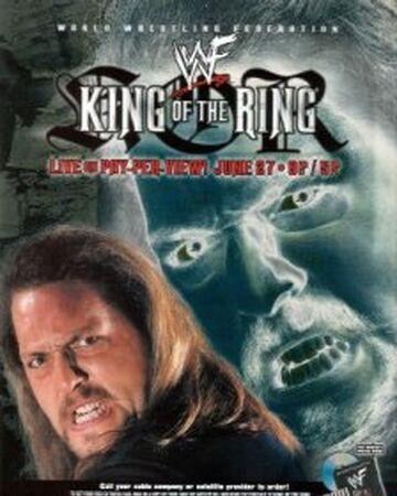 King Of The Ring 1999 Pro Wrestling Fandom