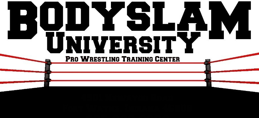 Bodyslam University | Pro Wrestling | FANDOM powered by Wikia
