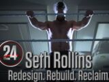 Seth Rollins: Redesign. Rebuild. Reclaim.