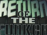 Return of the Funker