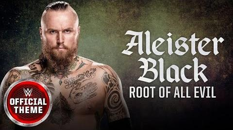 Aleister Black - Root of All Evil feat. Incendiary (Official Theme)