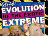 WEW Evolution of the Erotic Extreme
