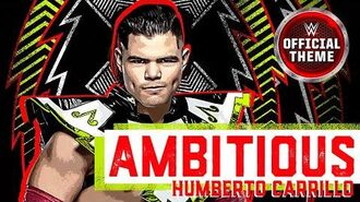 Humberto Carrillo - Ambitious (Entrance Theme)