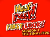 First Look:Holy Foley: Final 5