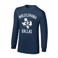 WrestleMania 32 Dallas, TX Long Sleeve T-Shirt