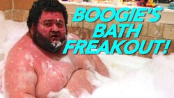 BOOGIE2988'S BATHTIME FREAKOUT!