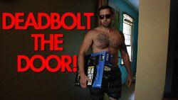 DEADBOLT THE DOOR!
