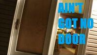 AINT GOT NO DOOR