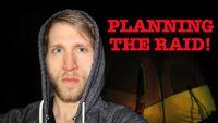 PLANNING THE RAID!