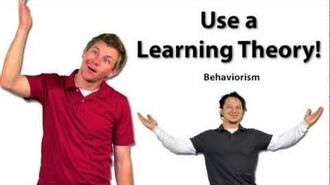 Use a Learning Theory Behaviorism