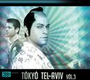 Tokyo - Tel Aviv Volume 3