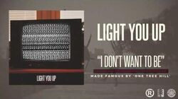Light You Up - I Don't Want To Be (Gavin DeGraw Cover - One Tree Hill)