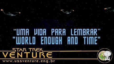 Star Trek Phase İİ - Episódio 3 - Uma vida para lembrar (World Enough and Time) - em português