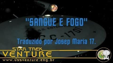 Star Trek Phase İİ - Episódio 4 e 5 - Sangue e fogo (Blood and Fire) - em português