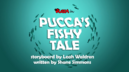 PuccasFishyTale
