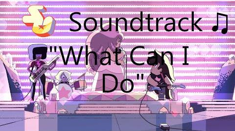 Steven Universe Soundtrack ♫ - What Can I Do Raw Audio