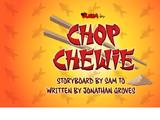 Chop Chewie