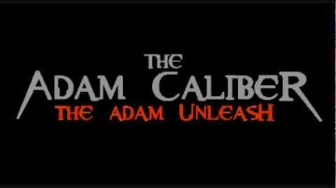 The Adam Caliber WELCOME INTRO