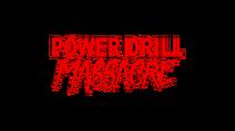Power Drill Massacre Title