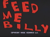 Feed Me Billy
