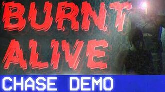 Burnt Alive - Chase Demo