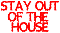 Stay Out of The House Real Logo
