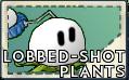 LobbedShotPlants