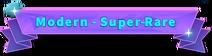 Modern - Super Rare