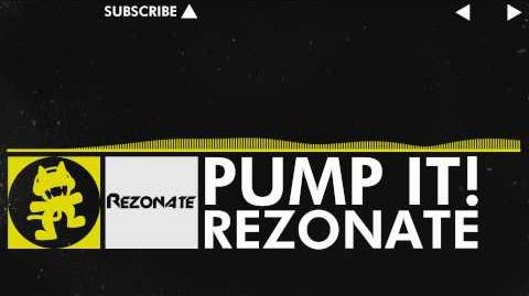 Electro - Rezonate - Pump It! Monstercat VIP Release