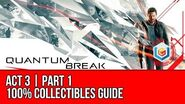Quantum Break - Act 3 Part 1 Collectibles Locations (All Quantum Ripples, Chronon Sources, Intel)