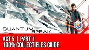 Quantum Break - Act 5 Part 1 Collectibles Locations (All Quantum Ripples, Chronon Sources, Intel)