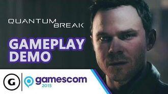 Quantum Break Demo - Gamescom 2015