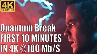 Quantum Break First 10 Minutes in 4K (Captured at 100 Mb s)