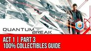 Quantum Break - Act 1 Part 3 Collectibles Locations (All Quantum Ripples, Chronon Sources, Intel)