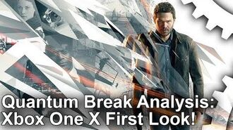 4K Quantum Break Xbox One X vs Xbox One First Look!