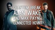 Quantum Break, Alan Wake and Max Payne Are All Connected (and Here's How)