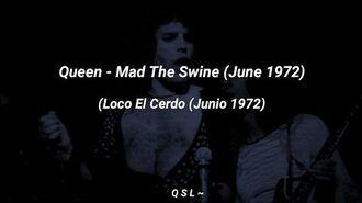 Queen - Mad The Swine (June 1972) (Loco El Cerdo (Junio 1972) - Freddie Mercury - Letra Español