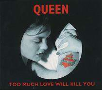 Too Much Love Will Kill You (Queen)