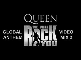 Queen- We Will Rock You (Global Anthem Video Mix 2)